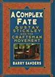 A Complex Fate: Gustav Stickley and the Craftsman Movement