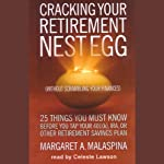 Cracking Your Retirement Nest Egg: Without Scrambling Your Finances | Margaret A. Malaspina
