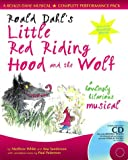 img - for Roald Dahl's Little Red Riding Hood and the Wolf: A Howling Hilarious Musical (A & C Black Musicals) book / textbook / text book