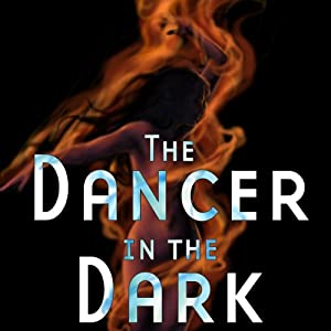 The Dancer in the Dark | [Thomas E. Fuller]