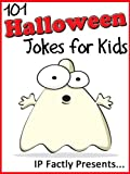 101 Halloween Jokes for Kids (Joke Books for Kids vol. 16)