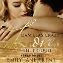 Daniela's Crazy Love: The Prequel: Cooper & Daniela #1 Audiobook by Emily Jane Trent Narrated by Susan Fouche