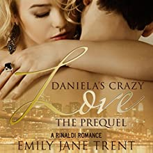 Daniela's Crazy Love: The Prequel: Cooper & Daniela #1 (       UNABRIDGED) by Emily Jane Trent Narrated by Susan Fouche