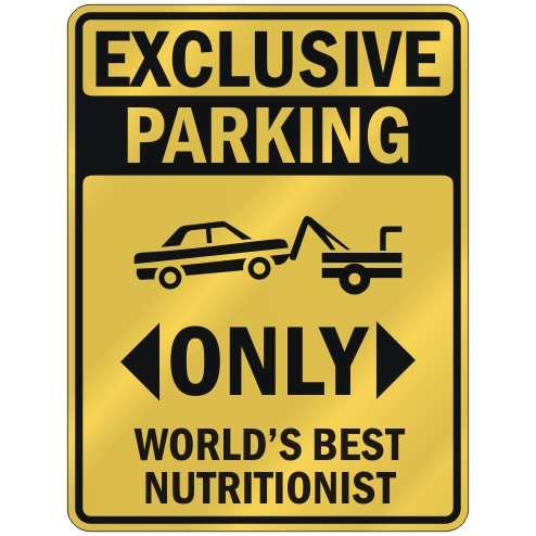 "Exclusive Parking "" Only World'S Best Nutritionist "" Parking Sign Occupations"