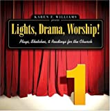 Lights, Drama, Worship! - Volume 1: Plays, Sketches, and Readings for the Church (0310242452) by Williams, Karen F.