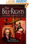 The Bill of Rights: Politics, Religio...
