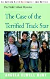 The Case of the Terrified Track Star (The Nicki Holland Mystery Series #4) (0595092233) by Hunt, Angela Elwell