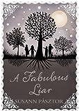 Susann Pasztor A Fabulous Liar