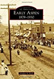 Early Aspen: (Images of America)
