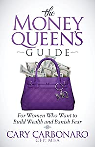 The Money Queen's Guide: For Women Who Want to Build Wealth and Banish Fear from Morgan James Publishing