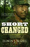 img - for Short Changed: Memoir of an American Combat Veteran book / textbook / text book