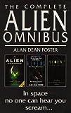 """The Complete Alien Omnibus: """"Alien"""", """"Aliens"""", """"Alien 3"""""""