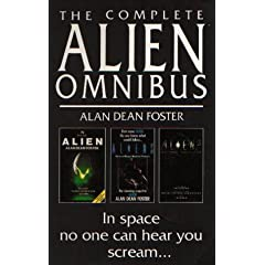 The Complete Alien Omnibus: Alien, Aliens, Alien 3 by Alan Dean Foster