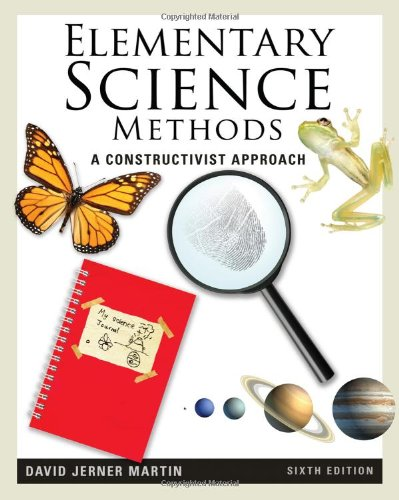 Elementary Science Methods: A Constructivist Approach