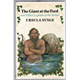 The Giant at the Ford and Other Legends of the Saints Ursula Synge