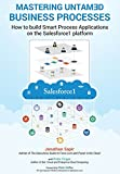 img - for Master your untamed business processes: How to build smart process applications on the Salesforce1 platform book / textbook / text book
