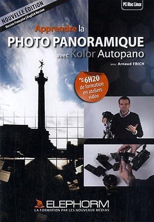 Apprendre la photo panoramique avec Kolor Autopano (Arnaud Frich)