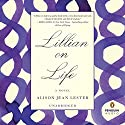 Lillian on Life (       UNABRIDGED) by Alison Jean Lester Narrated by Kathe Mazur