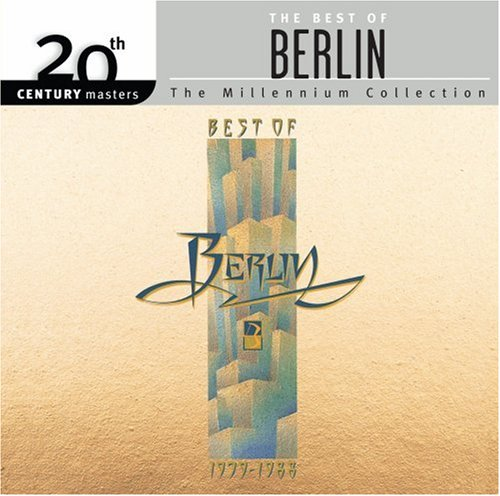 The Best Of Berlin: 20th Century Masters - Millennium Collection