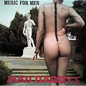 Mad Daddys Music For Men