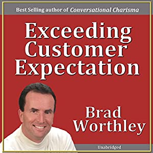 Exceeding Customer Expectations | [Brad Worthley]