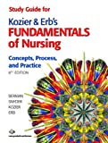 Study Guide for Kozier & Erbs Fundamentals of Nursing