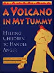 A Volcano in My Tummy: Helping Childr...