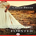 Child Bride (       UNABRIDGED) by Suzanne Forster Narrated by Romy Nordlinger