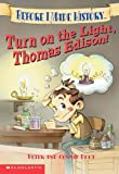 Turn on the Light, Thomas Edison! (0439439272) by Roop, Connie