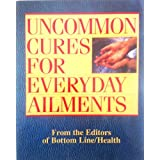 Uncommon Cures for Everyday Ailments ~ Bottom Line