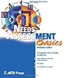 Needs Assessment Basics (ASTD Training Basics)