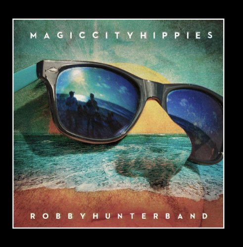 Robby Hunter Band - Magic City Hippies