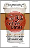 img - for My First 32 Coffee Dates: One man's year long journey through internet dating book / textbook / text book