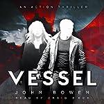 Vessel | John Bowen