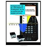 Integración de la calculadora TI-Nspire en la enseñanza de matemáticas: Actividades para nivel intermedio y superior...