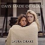 Days Made of Glass   Laura Drake