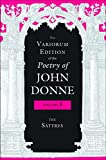 img - for The Variorum Edition of the Poetry of John Donne: The Satyres (Volume 3) book / textbook / text book