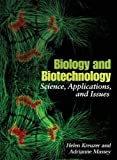 img - for Biology and Biotechnology: Science, Applications, and Issues 1st edition by Kreuzer, Helen, Massey, Adrianne (2005) Paperback book / textbook / text book