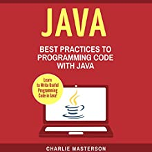 Java: Best Practices to Programming Code with Java Audiobook by Charlie Masterson Narrated by JD Kelly