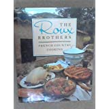 The Roux Brothers. French Country Cookingby Albert Roux