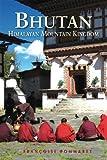 Bhutan: Himalayan Mountain Kingdom (Odyssey Guide. Bhutan)