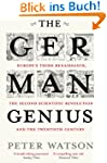 The German Genius: Europe's Third Ren...