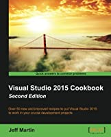 Visual Studio 2015 Cookbook, 2nd Edition Front Cover