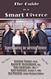 img - for The Guide to a Smart Divorce (2012) - Experts' advice for surviving divorce book / textbook / text book