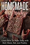 Homemade Jerky: Learn How to Make Jer...