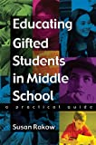 Image of Educating Gifted Students in Middle School: A Practical Guide