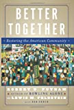 Better Together: Restoring the American Community (0743235460) by Robert D. Putnam