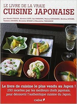 Le livre de la vraie cuisine japonaise 9782812304132 - Ma vraie cuisine japonaise ...