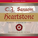 Heartstone: A Matthew Shardlake Mystery (       UNABRIDGED) by C. J. Sansom Narrated by Steven Crossley