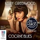 Cocaine Blues Hörbuch von Kerry Greenwood Gesprochen von: Stephanie Daniel